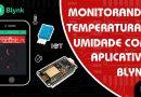 Monitorando Temperatura e Umidade pelo Celular Utilizando a plataforma Blynk
