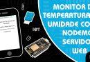 Monitor de Temperatura e Umidade com NODEMCU ESP8266  como Servidor Web