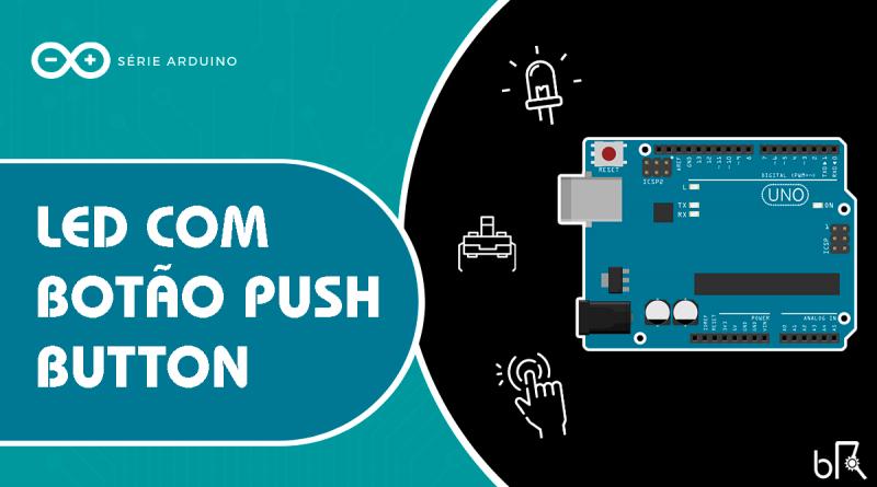 Led com botão push button no arduino