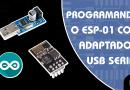 Programando o ESP-01 com adaptador USB Serial