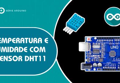 Temperatura e Umidade com Sensor DHT11 no Arduino