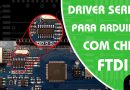 Instalando o Driver Serial para Arduino com Chip FTDI