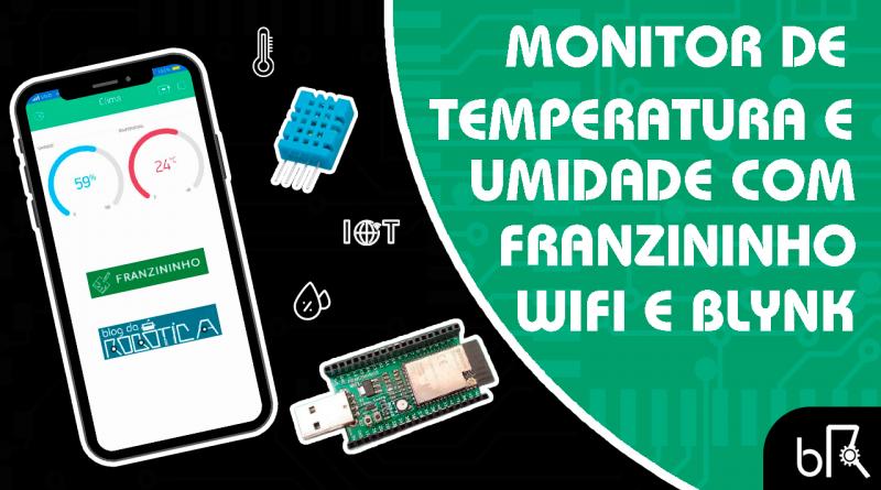 Monitorando Temperatura e Umidade com Franzininho WiFi e Blynk App