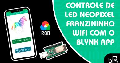 Controle de LED Neopixel Franzininho WiFi com Blynk APP
